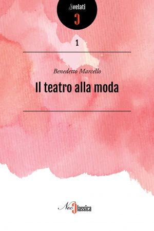 Marcello - Il teatro alla moda